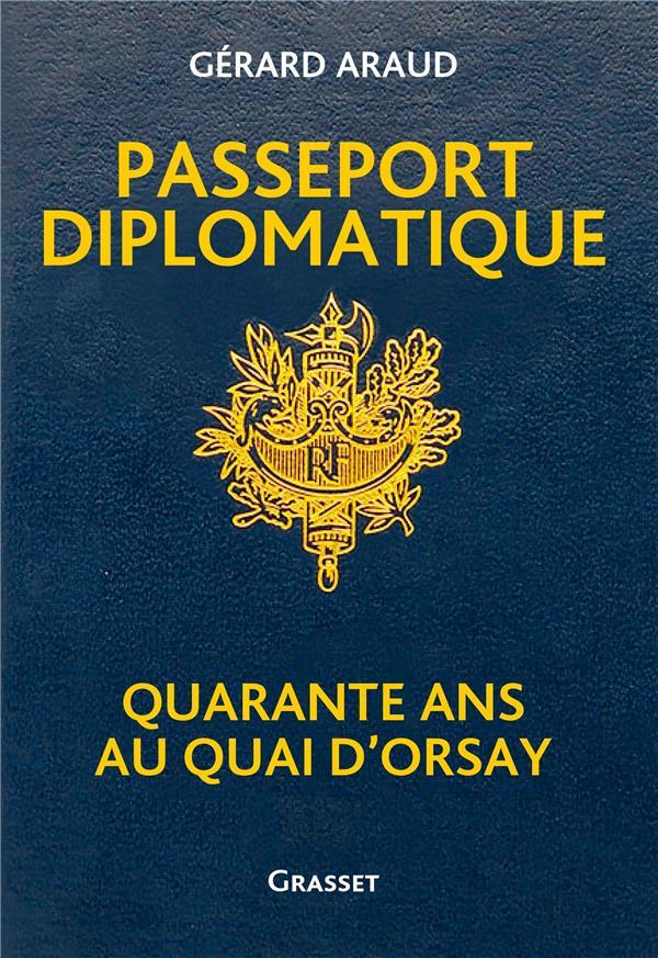 Passeport diplomatique ; quarante ans au Quai d'Orsay