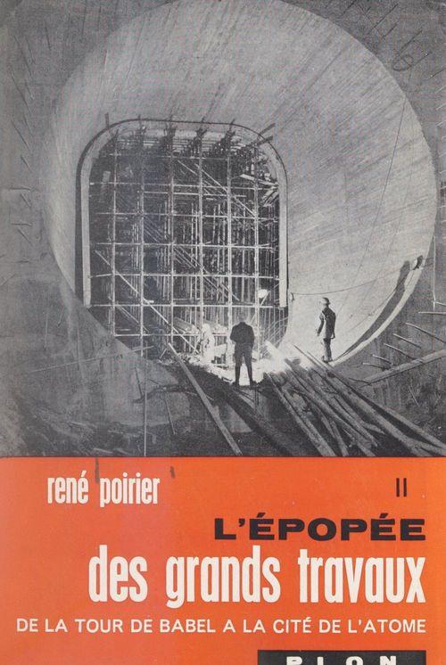 L'épopée des grands travaux, de la Tour de Babel à la cité de l'atome (2). De la tragédie du Tay au triomphe du Forth