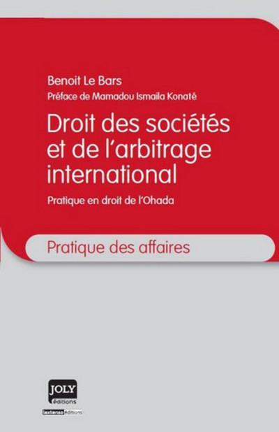 Droit des sociétés et de l'arbitrage international ; pratique en droit de l'Ohada