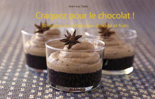 CRAQUEZ POUR ; le chocolat ! 30 recettes de subtils duos chocolat et fruits