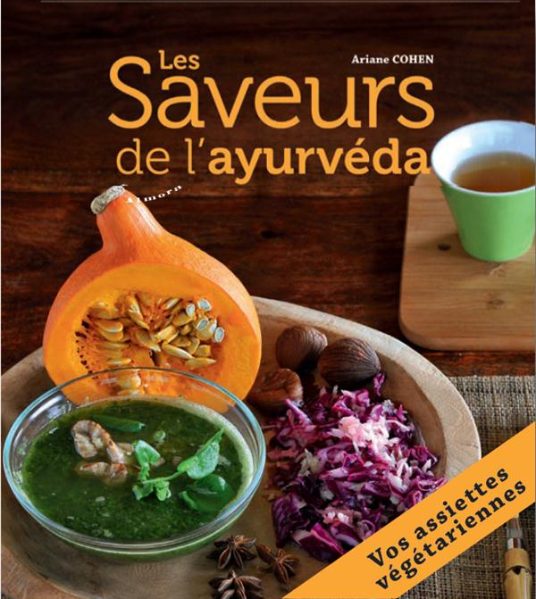 les saveurs de l'Ayurvéda ; vos assiettes végétariennes
