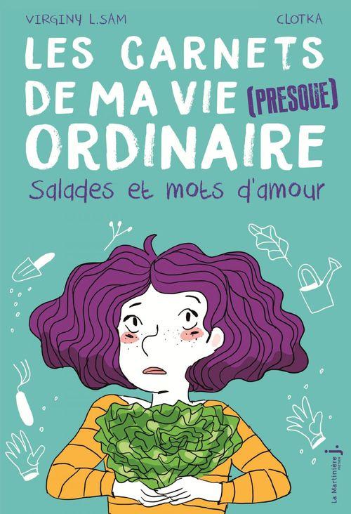Carnets de ma vie (presque ordinaire) t.3 ; salades et mots d'amour