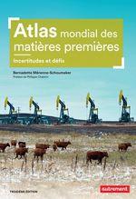 Atlas mondial des matières premières. Incerttitudes et défis