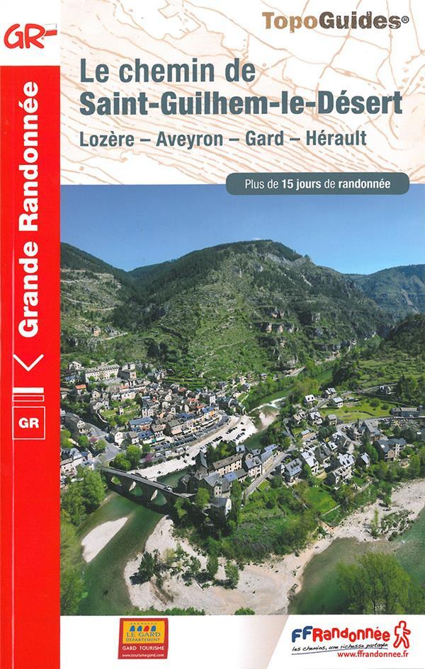 le chemin de Saint-Guilhem-le-Désert ; Lozère, Aveyron, Gard, Hérault : GR7