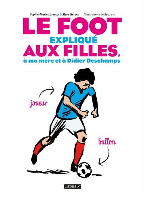 Le foot expliqué aux filles, à ma mère et à Didier Deschamps
