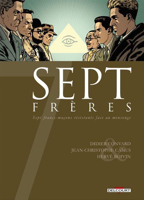 Sept frères ; sept francs-maçons résistants face au mensonge
