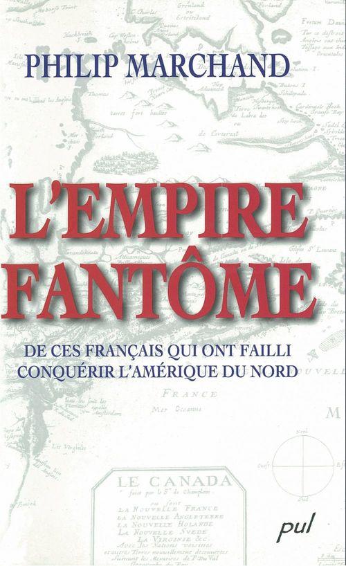 L'empire fantome de ces francais qui ont failli conquerir l'ameri