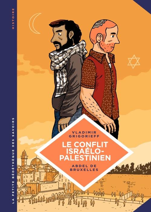 La petite bédéthèque des savoirs T.18 ; le conflit israélo-palestinien