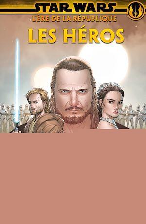Star Wars : L'ère de la République - Les héros