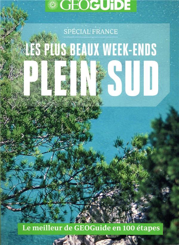 Les plus beaux week-ends pleins sud