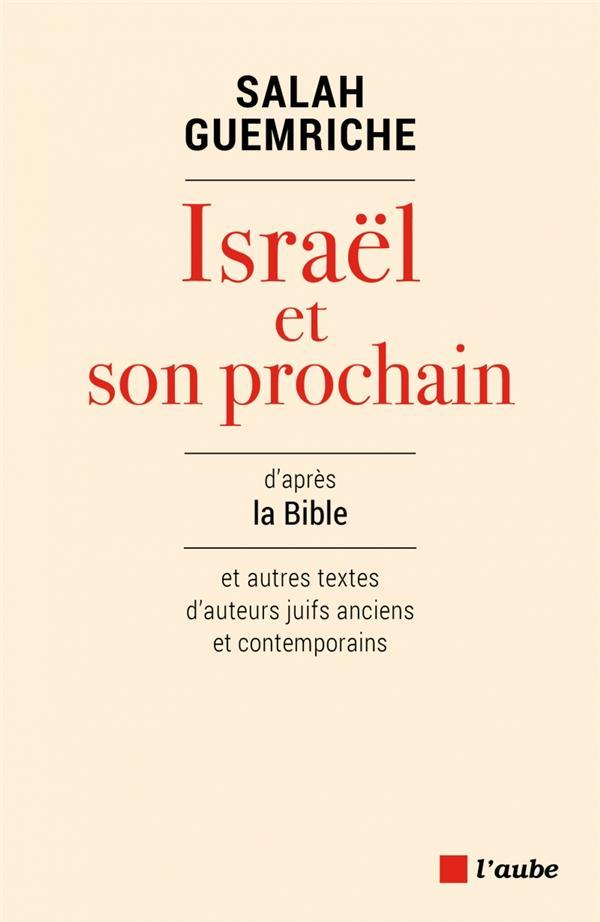 Israël et son prochain d'après la Bible et autres textes d'auteurs juifs anciens et contemporains