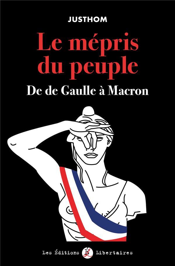 Le mépris du peuple ; de De Gaulle à Macron
