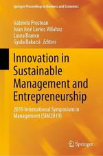 Innovation in Sustainable Management and Entrepreneurship  - Gabriela Prostean - Juan Jose Lavios Villahoz - Laura Brancu - Gyula Bakacsi