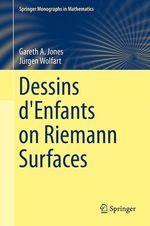 Dessins d'Enfants on Riemann Surfaces  - Gareth A. Jones - Jürgen Wolfart