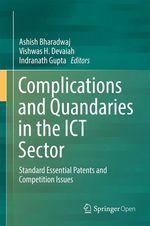 Complications and Quandaries in the ICT Sector  - Indranath Gupta - Vishwas H. Devaiah - Ashish Bharadwaj