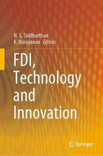 FDI, Technology and Innovation  - N. S. Siddharthan - K. Narayanan