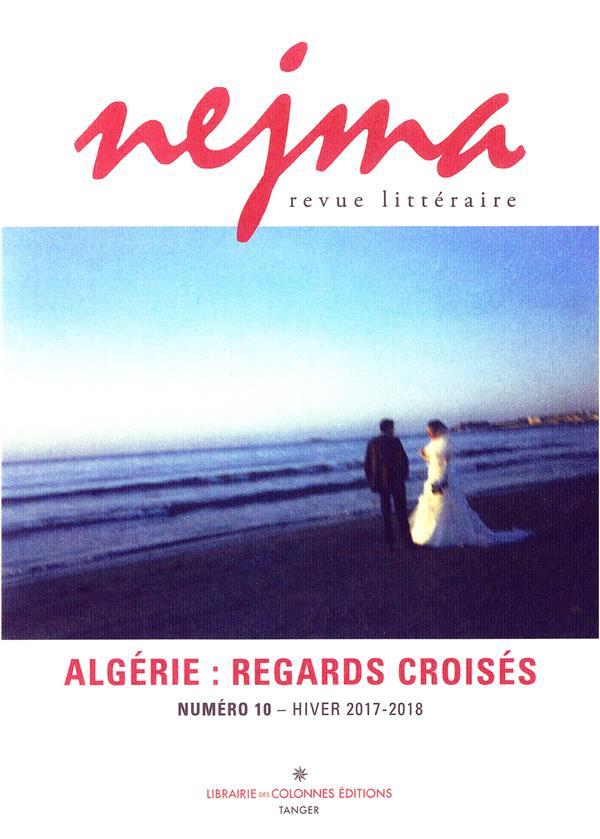 Nejma n.10 ; algerie : regards croises