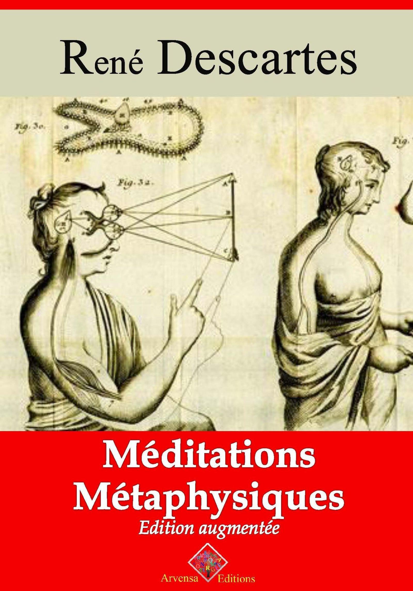 Méditations métaphysiques - suivi d'annexes