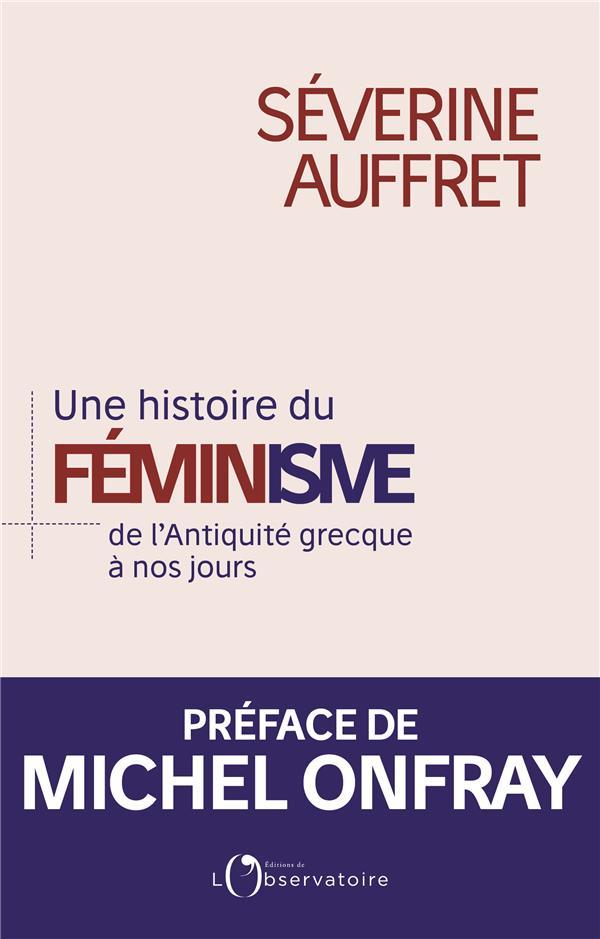 Une histoire du féminisme ; de l'Antiquité grecque à nos jours