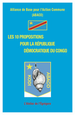 Les 10 propositions pour la République Démocratique du Congo  - Alliance De Base Pour L'Action Commune (Abaco)