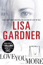 Vente Livre Numérique : Love You More  - Lisa Gardner