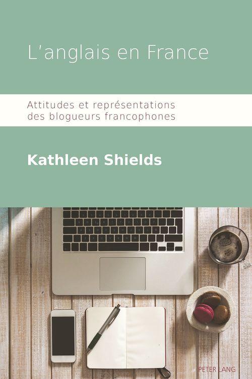 L'anglais en france - attitudes et representations des blogueurs francophones