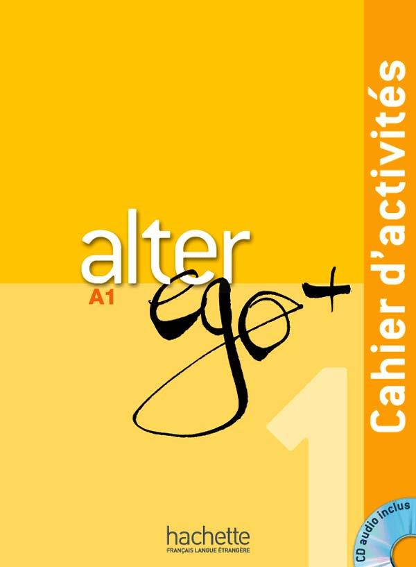 Alter Ego + ; Fle ; A1 ; Cahier D'Activites + Cd Audio
