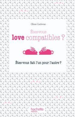 êtes-vous love compatibles ? êtes-vous fait l'un pour l'autre ?