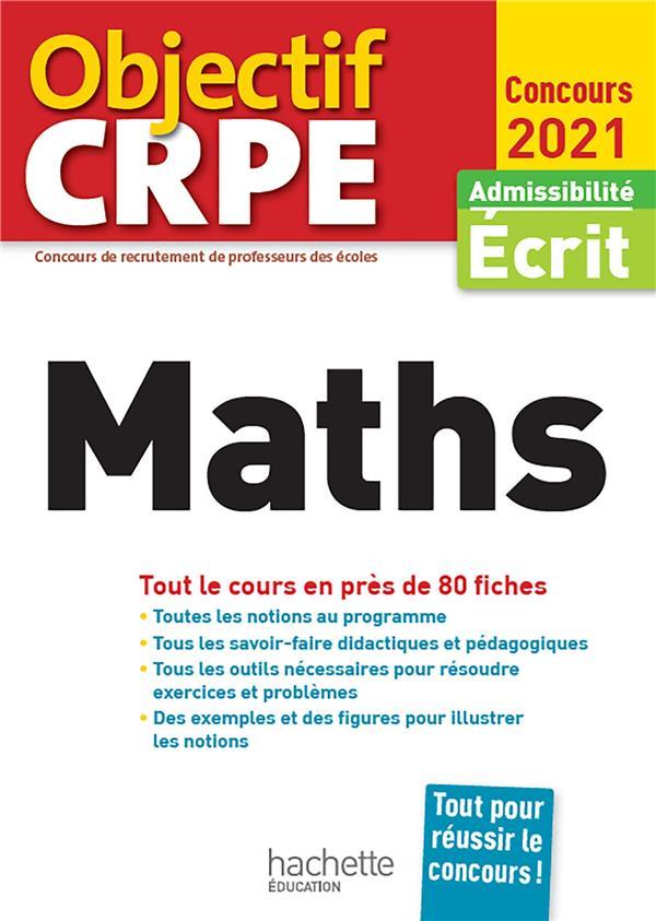 Objectif CRPE ; maths ; tout le cours en près de 80 fiches (édition 2021)