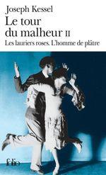 Vente Livre Numérique : Le tour du malheur (Tome 2) - Les lauriers roses. L'homme de plâtre  - Joseph Kessel