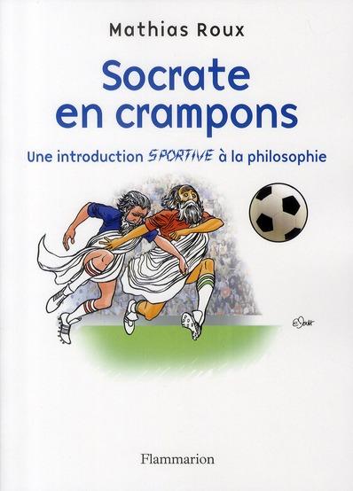 Socrate en crampons ; une introduction sportive à la philosophie