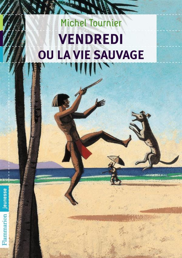 Vendredi Ou La Vie Sauvage