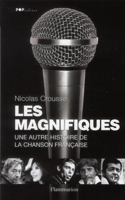 Les magnifiques ; une autre histoire de la chanson française
