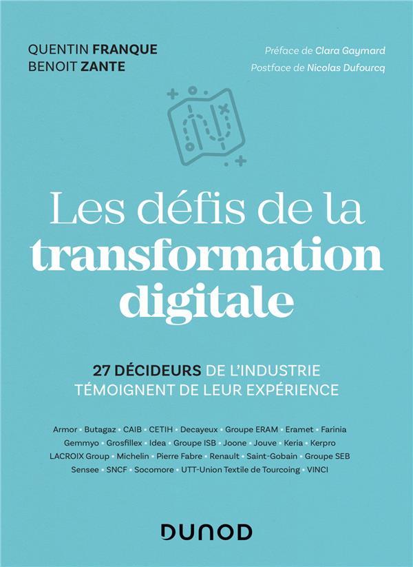 Les défis de la transformation digitale ; 27 décideurs de l'industrie partagent leur experience