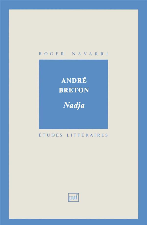ETUDES LITTERAIRES T.11 ; Nadja, d'André Breton