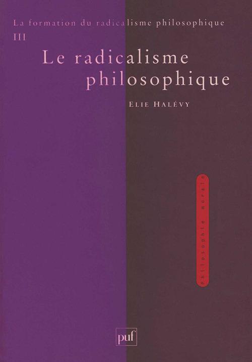 La formation du radicalisme philosophique t.3