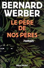 Vente Livre Numérique : Le Père de nos pères  - Bernard Werber