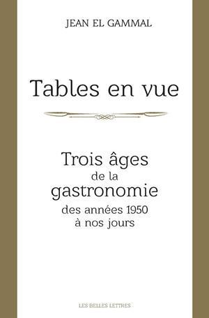 Tables en vue ; trois âges de la gastronomie des années 1950 à nos jours