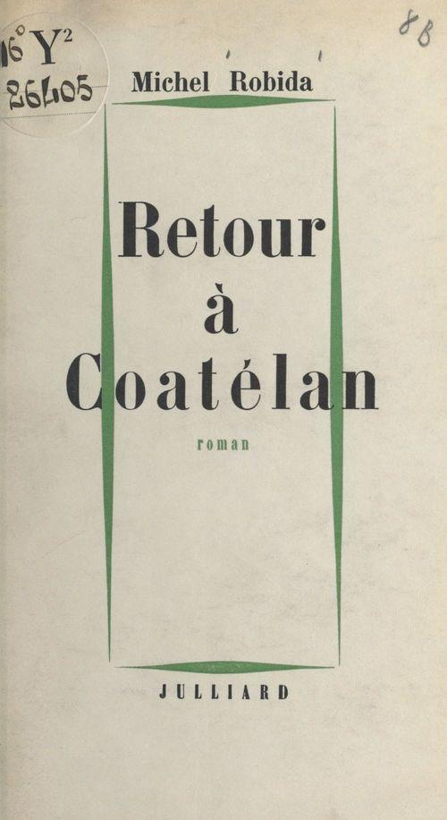 Retour à Coatélan  - Michel Robida