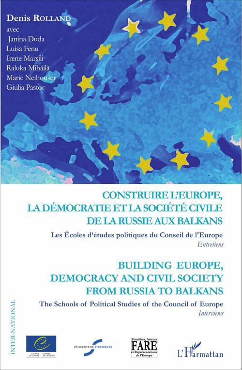 Construire l'Europe, la démocratie et la société civile de la Russie aux Balkans