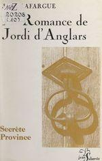 La romance de Jordi d'Anglars  - Jeanne Lafargue