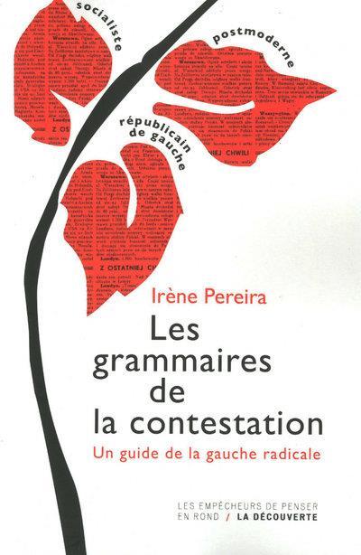 Les grammaires de la contestation ; un guide de la gauche radicale