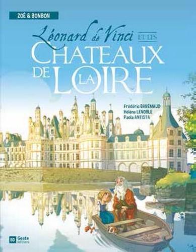 Leonard de Vinci et les châteaux de la Loire