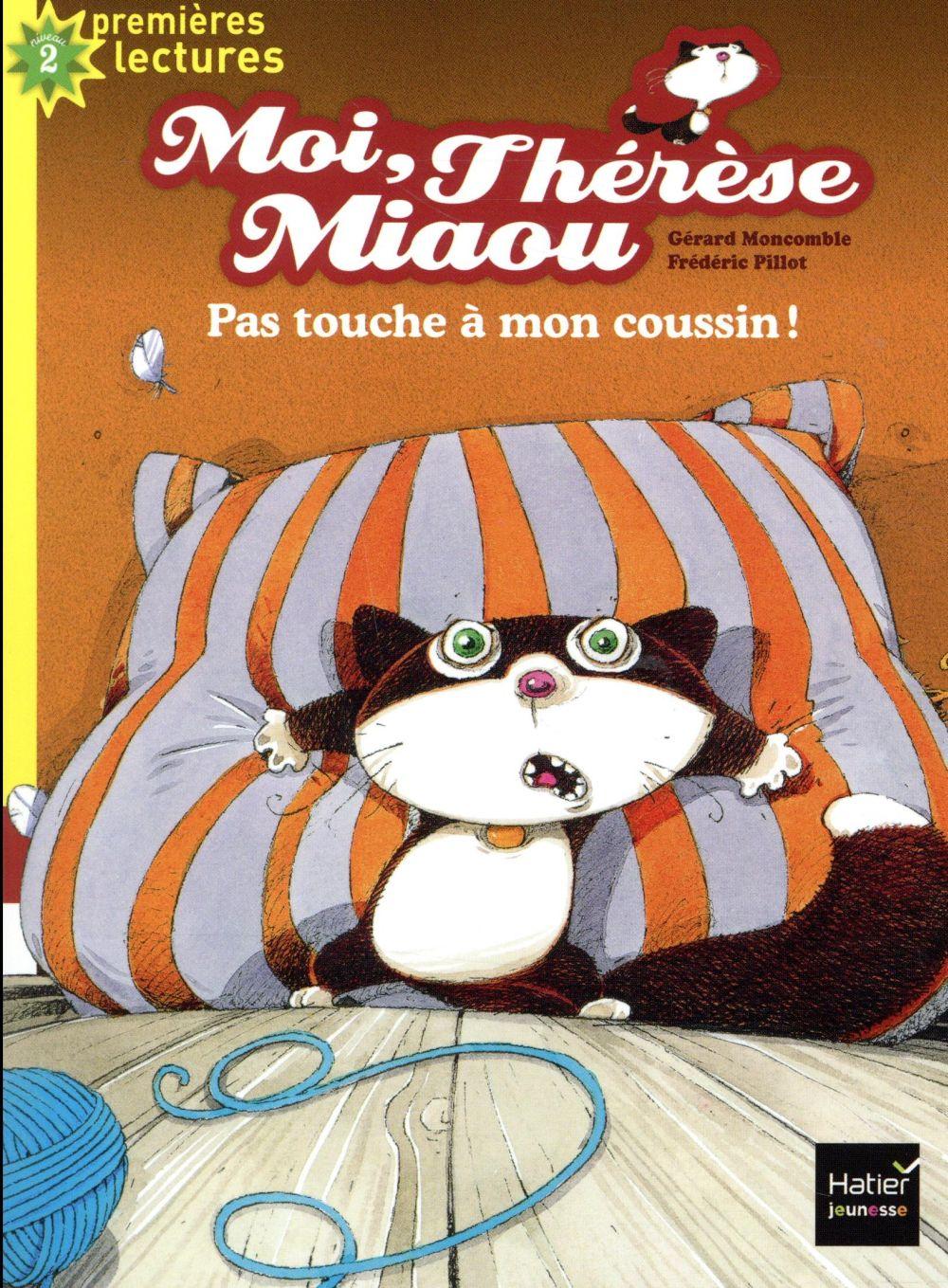 - MOI, THERESE MIAOU  -  PAS TOUCHE A MON COUSSIN !