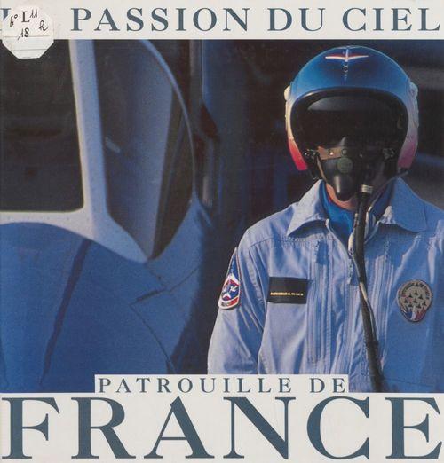 Patrouille de France : la passion du ciel