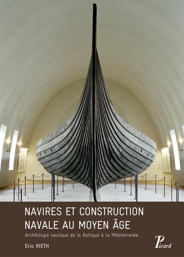 navires et construction navale au moyen âge ; archéologie nautique de la Baltique à la Méditerranée