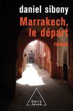 Vente Livre Numérique : Marrakech, le départ  - Daniel Sibony