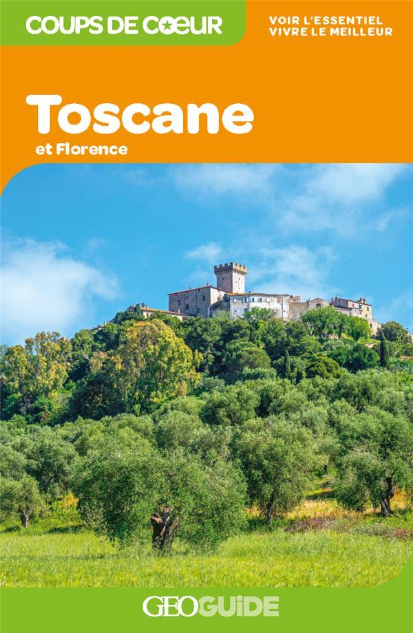 GEOguide coups de coeur ; Toscane et Florence (édition 2021)
