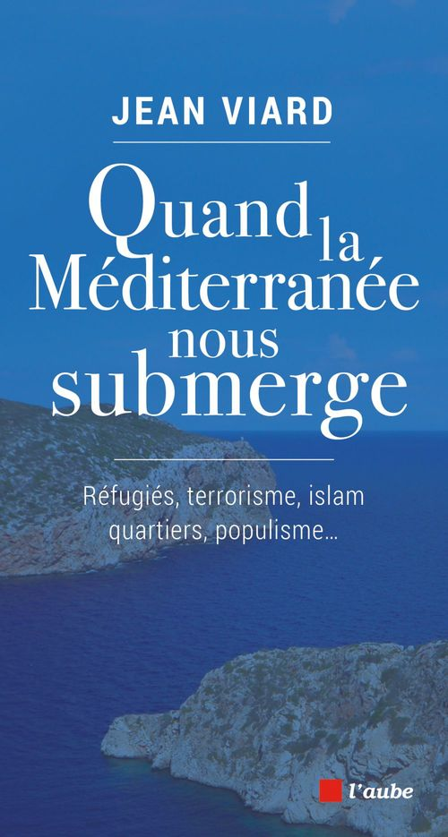 Quand la Méditerranée à nouveau nous submerge