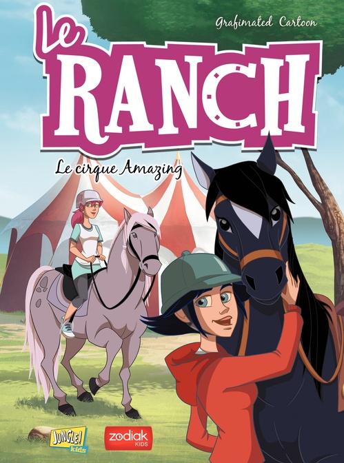 Le ranch t.3 ; le cirque amazing